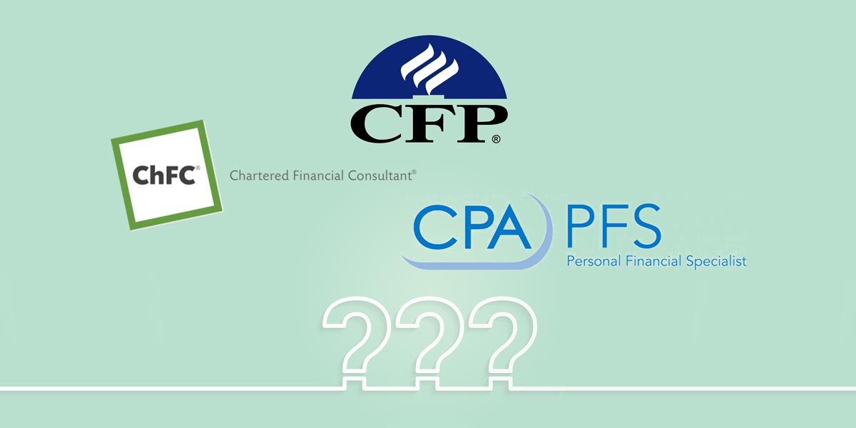 Financial Planner Designations Cfp Cpapfs And Chfc Real Word